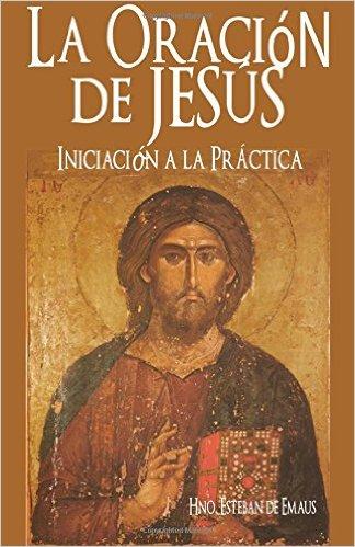 la-oracion-de-jesus-iniciacion-practica-esteban-de-emaus